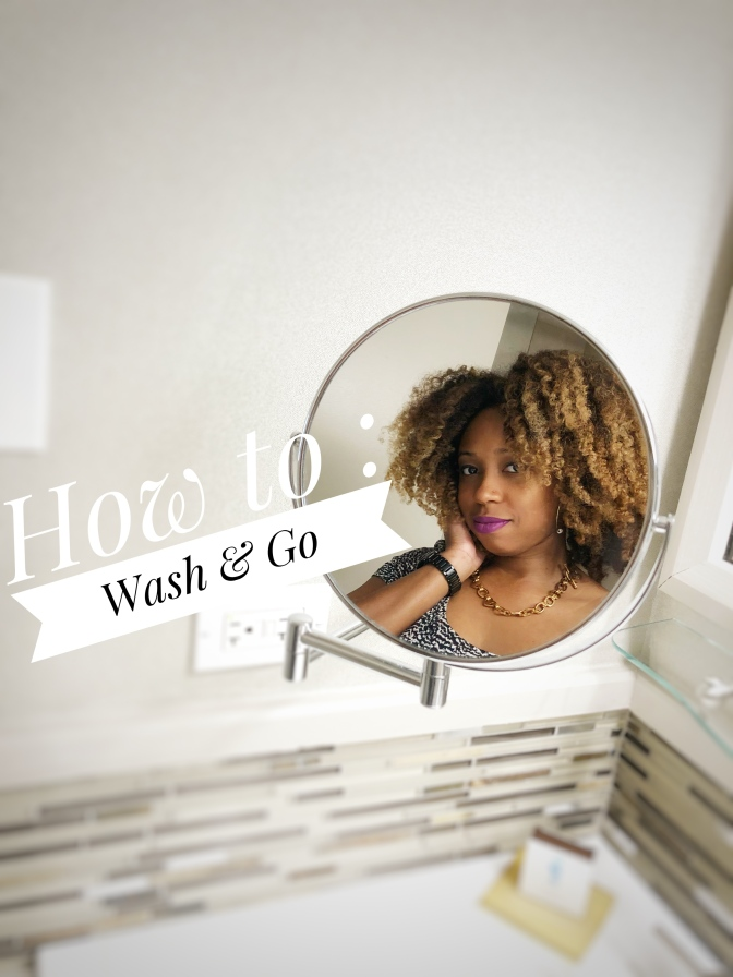 How to: Wash & Go